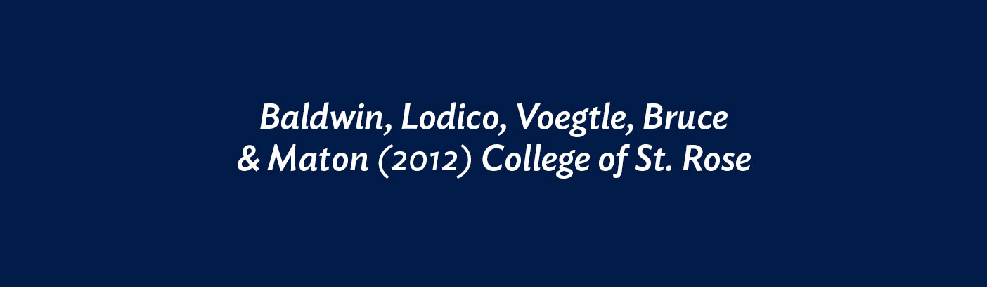 Baldwin, Lodico, Voegtle, Bruce & Maton (2012) College of St. Rose