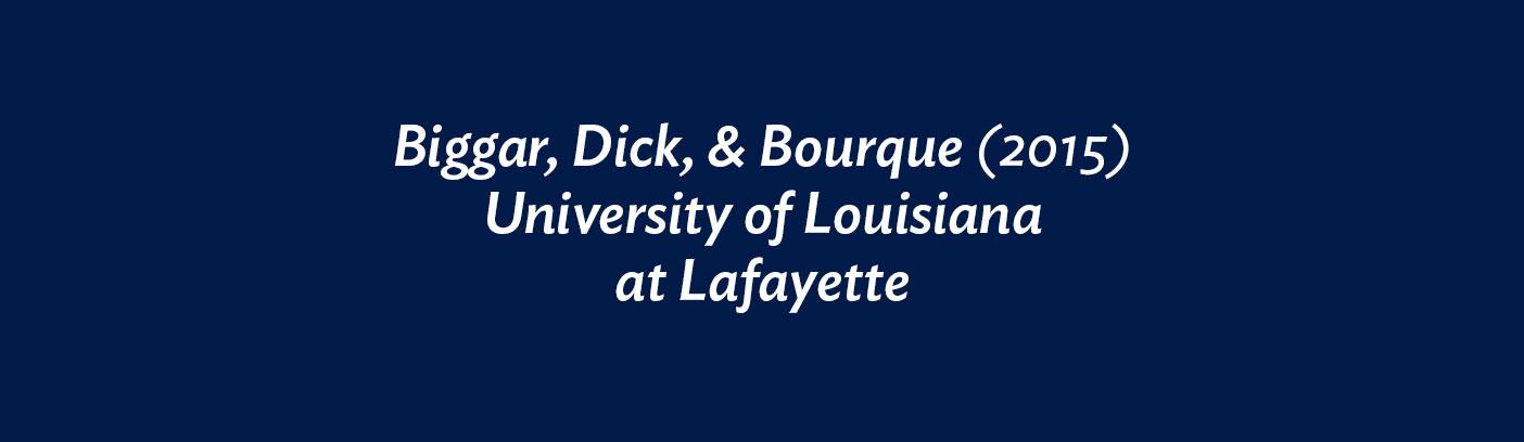 Biggar, Dick, & Bourque (2015) University of Louisiana at Lafayette