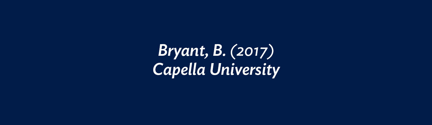 Bryant, B. (2017) Capella University