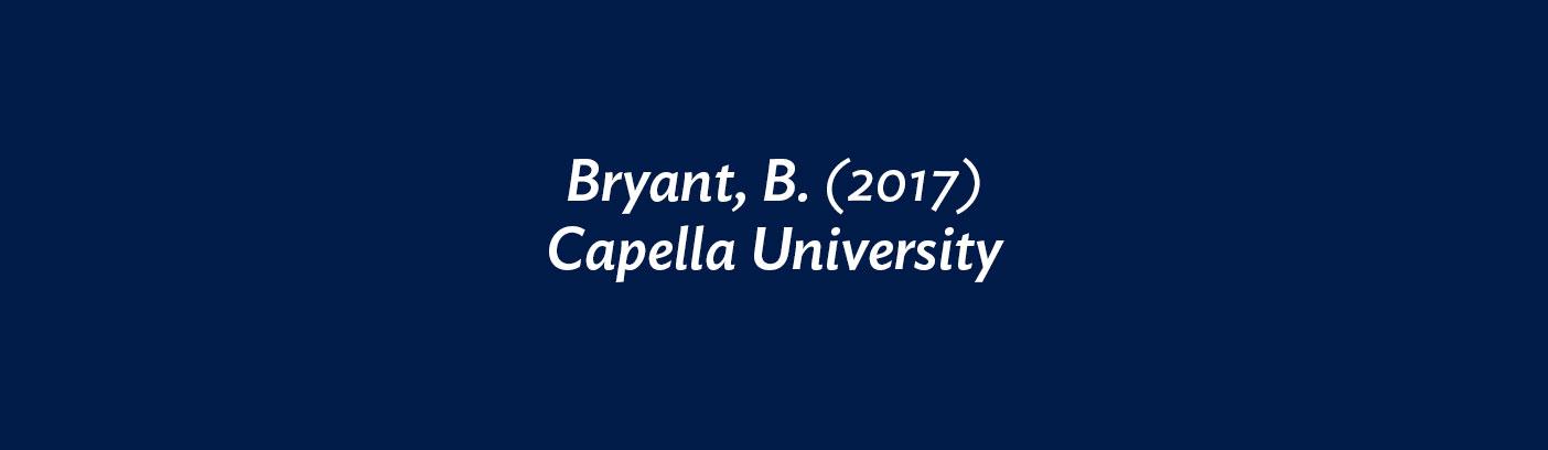 Bryant, B. (2017) Capella University