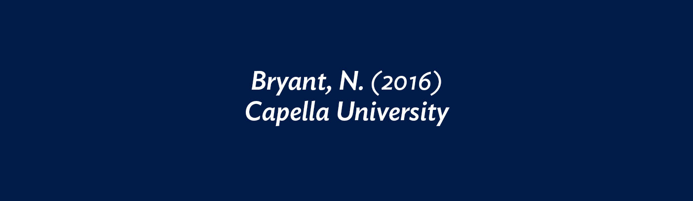 Bryant, N. (2016) Capella University