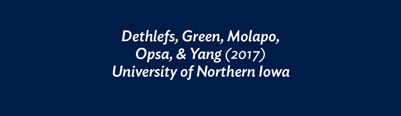 Dethlefs, Green, Molapo, Opsa, & Yang (2017) University of Northern Iowa