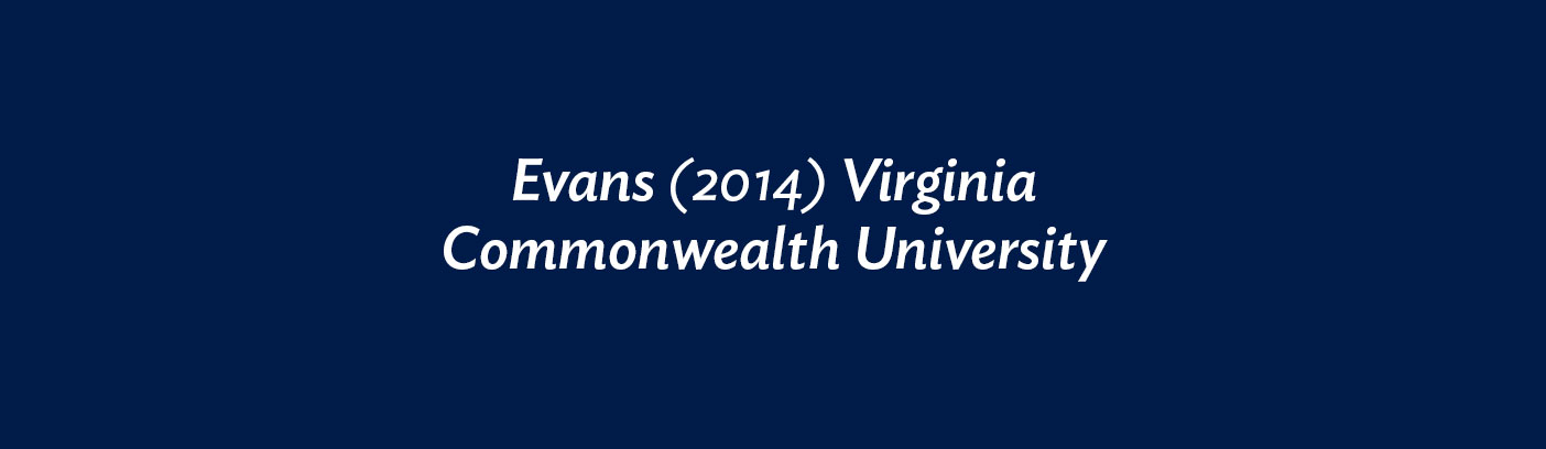 Evans (2014) Virginia Commonwealth University