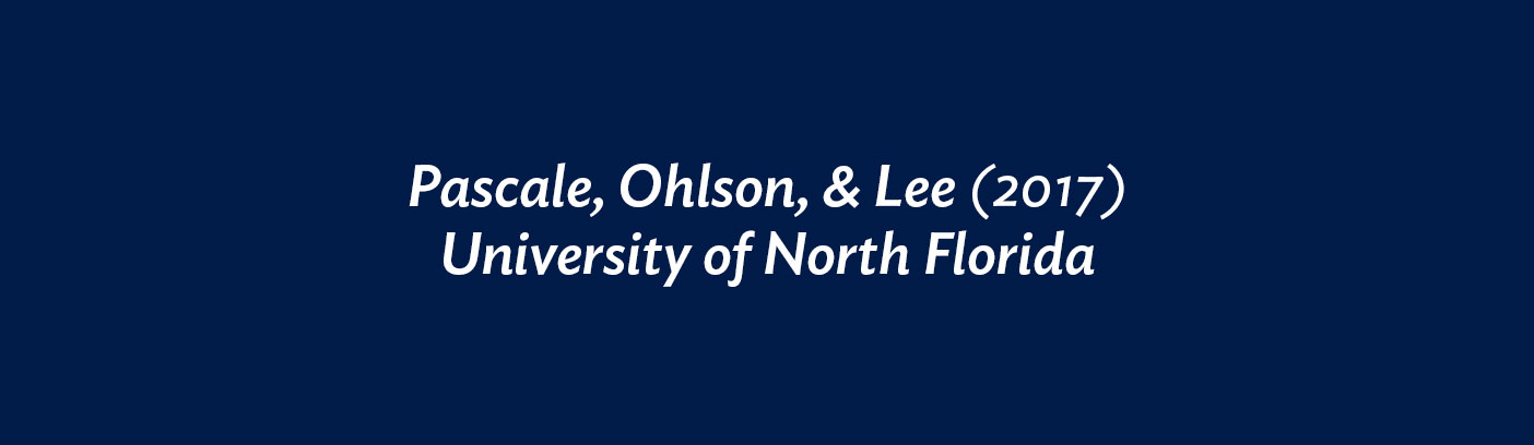 Pascale, Ohlson, & Lee (2017) University of North Florida