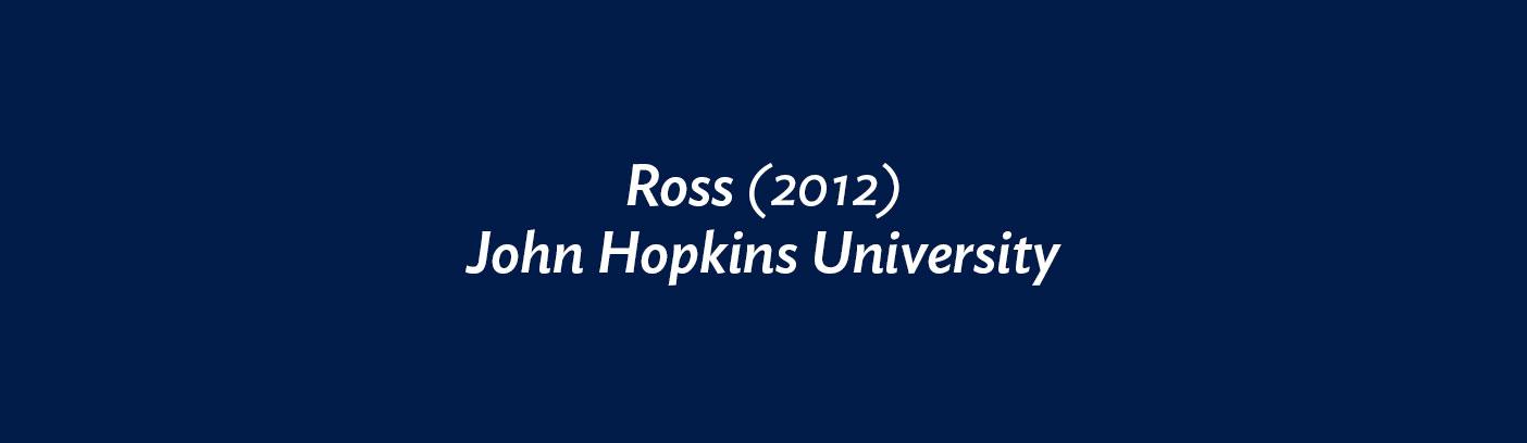 Ross (2012) John Hopkins University