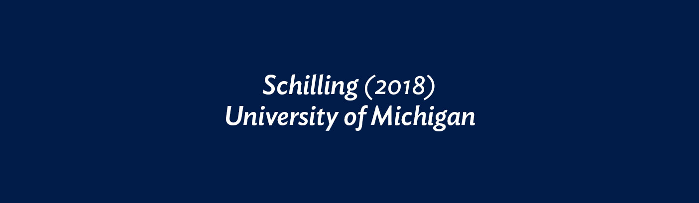 Schilling (2018) University of Michigan