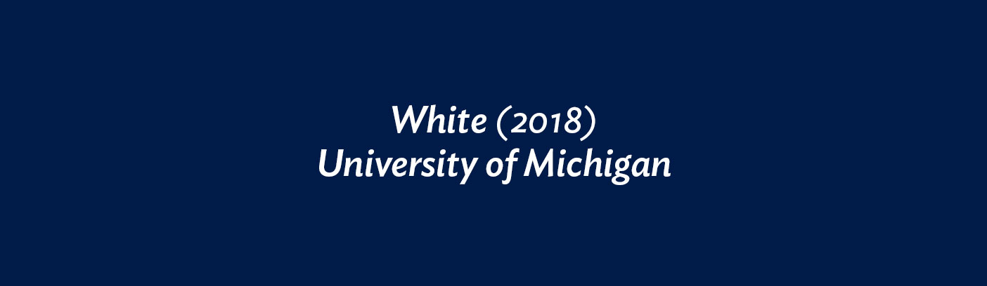 White (2018) University of Michigan